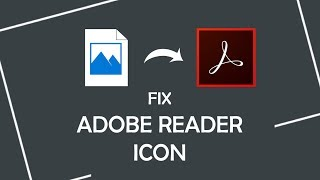 How to fix Adobe Reader icon Missing/Broken/Changed issue in Windows 10