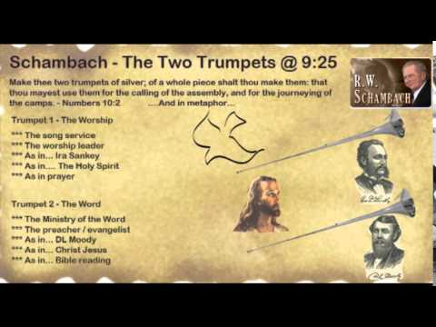 Rw Schambach - The Two Trumpets - Worship And The Word video