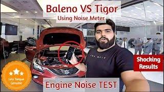 Tigor VS Baleno Engine Noise TEST... SHOCKING RESULTS