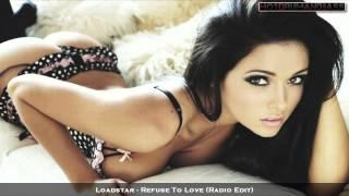 Loadstar - Refuse To Love / Flight