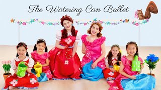"""""""The Watering Can Ballet"""" by Poppy & Posie Blossom   Song and Dance for Kids"""
