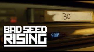 BAD SEED RISING - 30