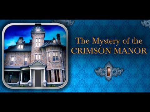 The Mystery of the crimson manor: Time is on my side