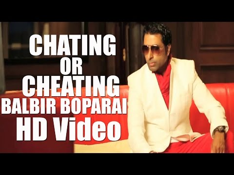 CHATING OR CHEATING - BALBIR BOPARAI OFFICIAL VIDEO