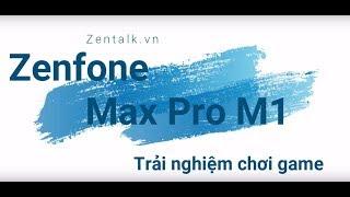 Cảm nhận của bạn khi chơi game trên Zenfone Max Pro M1?