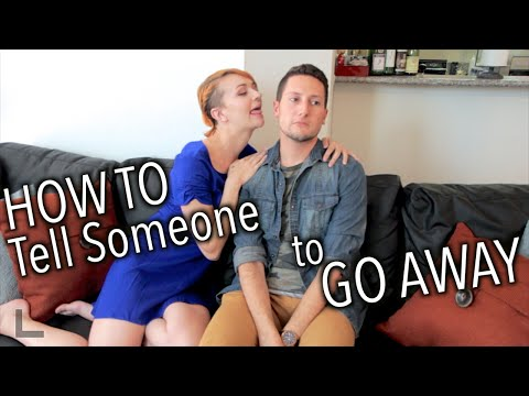 How To Tell Someone To Go Away Ft. Haltiamava video