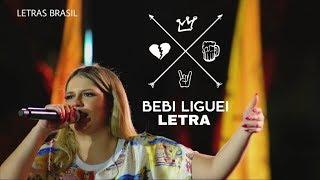Bebi Liguei - Marília Mendonça - LETRA/LYRICS