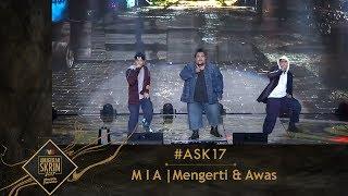 #ASK17 | Mengerti & Awas | MIA