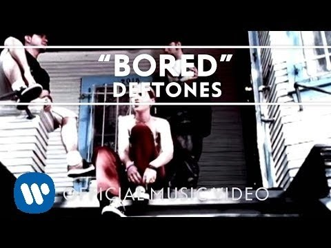 Deftones - Bored