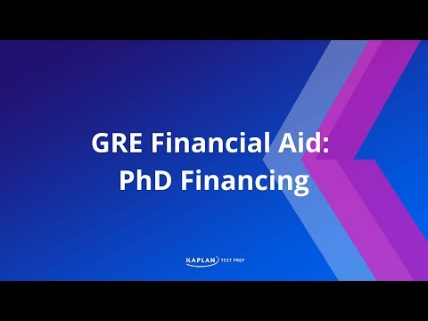 GRE Financial Aid: PhD Financing | Kaplan Test Prep