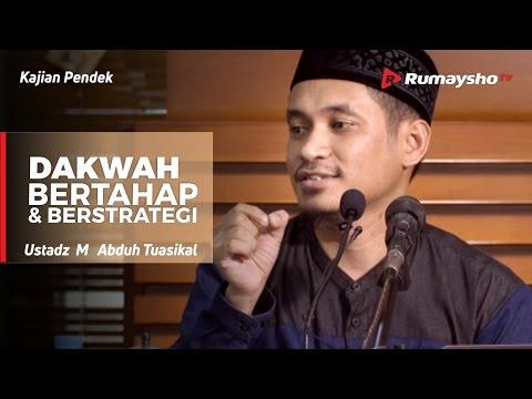 Dakwah itu Bertahap dan Berstrategi - Ustadz M Abduh Tuasikal