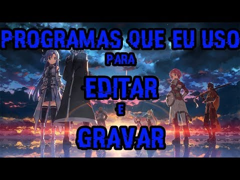 Programas e Apps Para Pc e Android de Gravar e Editar Vídeo(PC - ANDROID)