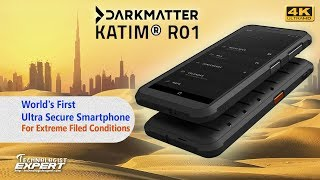 DarkMatter Katim R01 - THE Most Secure Smartphone in the World!!!