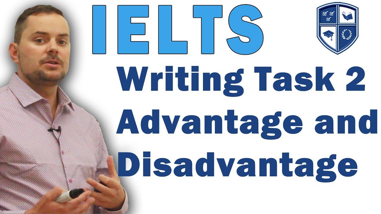 Advantages And Disadvantages Essay Ielts