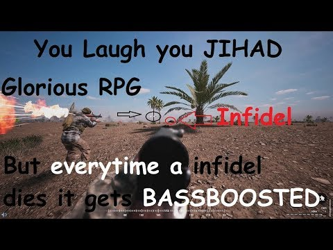 Squad Gameplay YLYJ - You Laugh You JIHAD (but everytime a infidel dies it gets BASSBOOSTED)