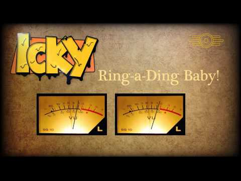 Icky - Ring-a-Ding Baby!