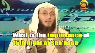 What is the Importance of 15th Night of Sha'baan? (Shab E Barat) – Dr. Muhammad Salah