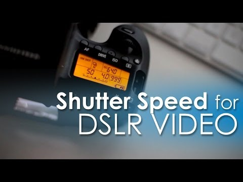 How To Set Shutter Speed for DSLR Video