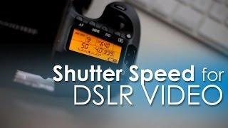 How To Set Shutter Speed for DSLR Video
