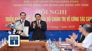 Tổng LĐLĐ Việt Nam có Bí thư Đảng đoàn mới