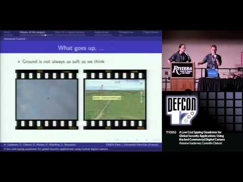 DEFCON 17: A Low Cost Spying Quadrotor for Global security Applications Using Hacked Digital Camera
