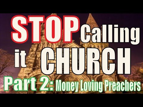 Stop Calling It Church PART 2- $$Loving$$ Mega Church Preachers