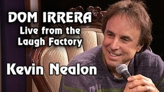 Dom Irrera Live from The Laugh Factory with Kevin Nealon (Comedy Podcast)