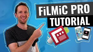 FiLMiC Pro Tutorial: Shoot Video with iPhone and Android like a PRO!