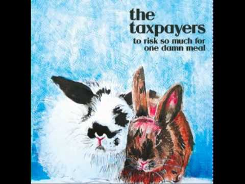 The Taxpayers - It Gets Worse Every Minute