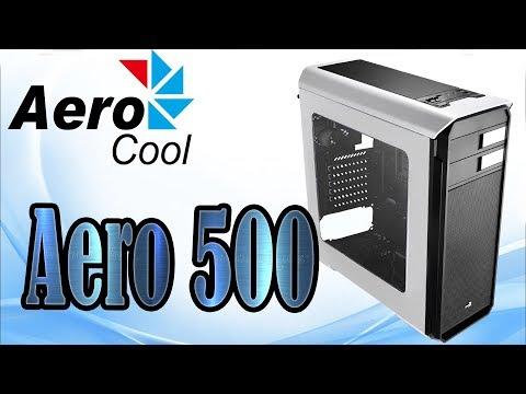 Gabinete Aero 500 Window - Aerocool   Unboxing e Review