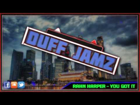 Rahn Harper - You Got It [Prod  Mic Kellogg] (New 2017)