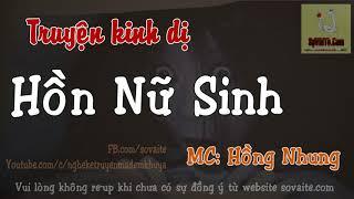 Truyện Ma Hồn Nữ Sinh - Truyện Ma Kinh Dị - MC Hồng Nhung