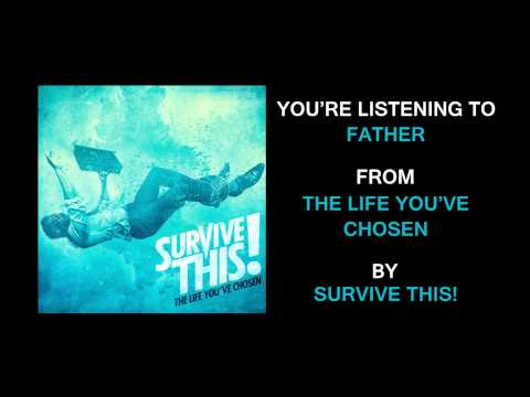 Survive This - Father