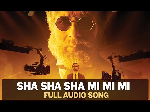 Sha Sha Sha Mi Mi Mi | Full Audio Song | SHAMITABH