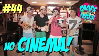 Pagode da Ofensa na Web #44 - No Cinema!