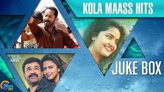 Top 10 Kola Maass Hits| Malayalam Trending Songs 2015 From Premam, OVS & more