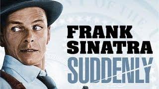 Suddenly 1954 - Frank Sinatra/Sterling Hayden/James Gleason/Nancy Gates