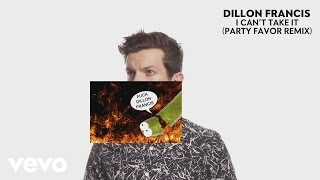 Dillon Francis - I Can
