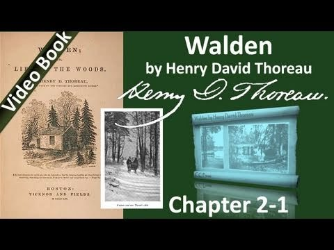 Chapter 02-1 - Walden by Henry David Thoreau - Where I Lived, and What I Lived For - Part 1