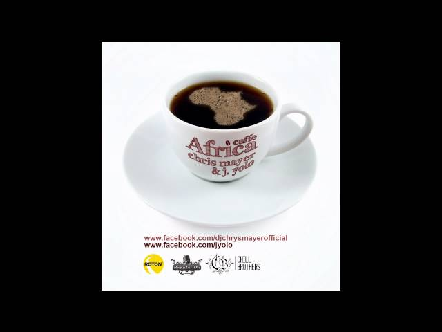 Chris Mayer & Jacques Yolo - Caffe Africa (Radio Edit)
