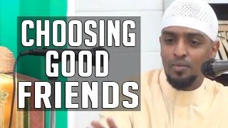 Choosing Good FRIENDS – Ahmed Sadiq