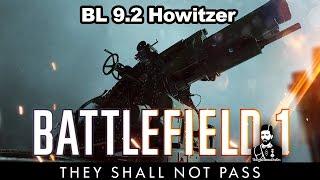 Battlefield 1 - BL 9.2 Kuşatma Topu Oynanışı / BL 9.2 Siege Howitzer Gameplay