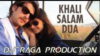 DJ~Raga - Khali Salam Dua[Remix]
