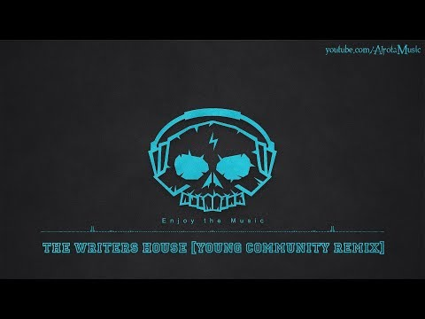 The Writers House [Young Community Remix] by Martin Hall - [2010s Pop Music]