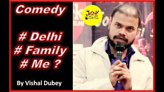 # Family  #Delhi # Me  |Standup Comedy by Vishal Dubey | Joy Dil Se