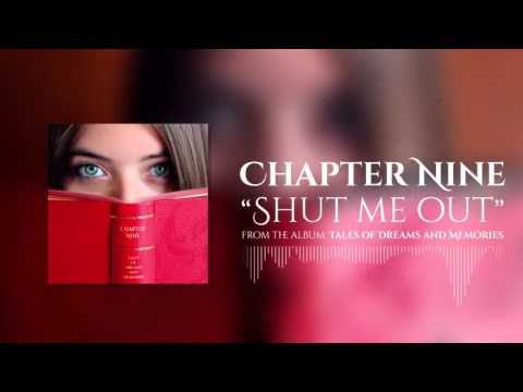 Chapter Nine - Shut Me Out