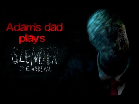 Adam's Dad Plays Slender: The Arrival - GHOUL BONER!