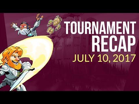 Brawlhalla Tournament Recap Weekly - July 10, 2017