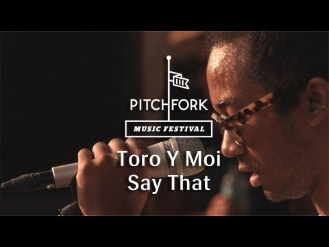 Toro y Moi - Say That (Live @ Pitchfork Music Festival, 2013)