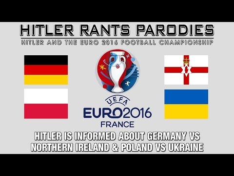 Hitler is informed about Germany Vs Northern Ireland & Poland Vs Ukraine